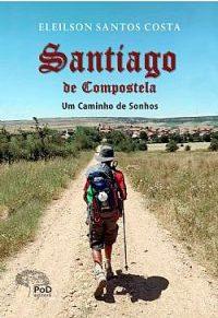 Contos e ficção  Santiago de Compostela Um Caminho de Sonhos